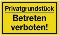 Hinweiszeichen Privatgrundstück/Betreten verboten! L250xB150 mm gelb schwarz Kunststoff